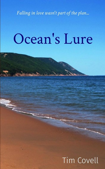 Cover image of novel Ocean's Lure by Tim Covell. Photo of a Cape Breton beach, with text: Falling in love wasn't part of the plan.