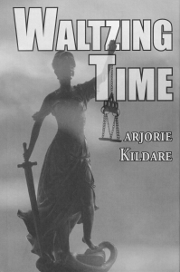 Cover image for Waltzing Time by Marjorie Kildare. Black and white photo of a female justice statue in fog.